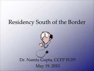 Residency South of the Border