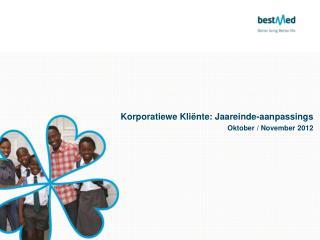 Korporatiewe  Kliënte:  Jaareinde-aanpassings Oktober / November 2012