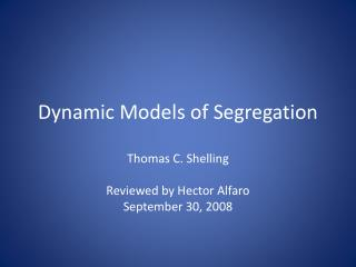 Dynamic Models of Segregation