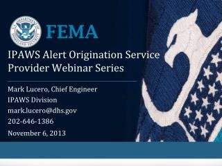 IPAWS Alert Origination Service Provider  Webinar Series