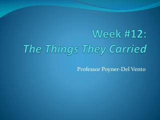Week  #12: The  Things They Carried