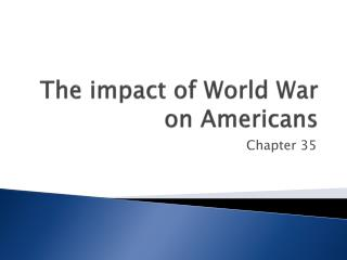 The impact of World War  on Americans