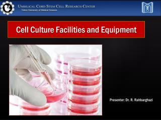 Cell Culture Facilities and Equipment