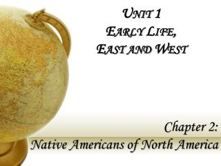 Unit 1 Early Life,  East and West