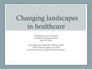 Changing landscapes  in healthcare