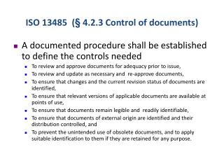 ISO 13485  ( §  4.2.3 Control of  documents )