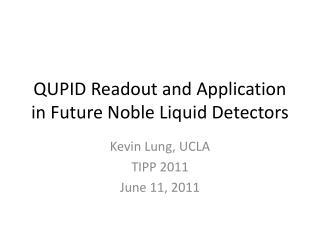 QUPID Readout and Application in Future Noble Liquid Detectors