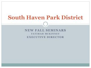 South H aven P ark District