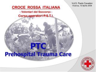 CROCE  ROSSA  ITALIANA  Volontari del Soccorso - Corso operatori  P.S.T.I.