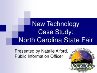 New Technology  Case Study: North Carolina State Fair
