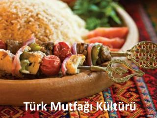 Türk Mutfağı Kültürü