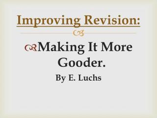 Improving Revision: