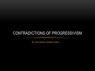Contradictions of Progressivism