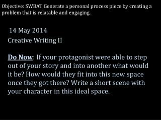 14  May 2014  Creative Writing II