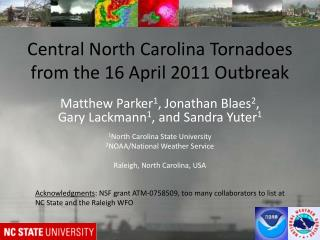 Central North Carolina Tornadoes from the 16 April 2011 Outbreak