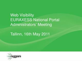 Web Visibility EURAXESS National Portal Administrators' Meeting Tallinn , 16th May 2011