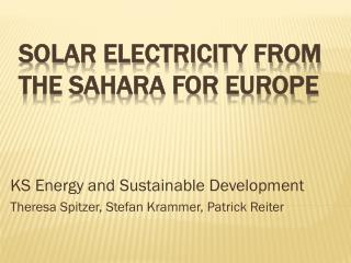 Solar electricity from the Sahara for Europe
