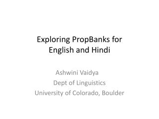 Exploring  PropBanks  for  English and Hindi