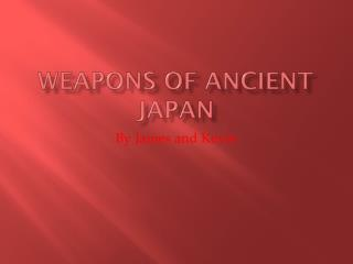 Weapons of ancient Japan