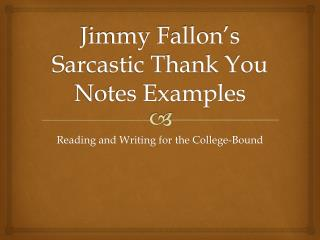 Jimmy Fallon's Sarcastic Thank You Notes Examples