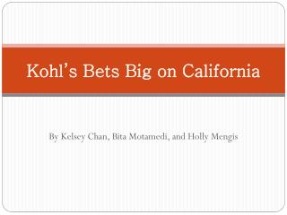 Kohl's Bets Big on California