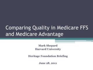 Comparing Quality in Medicare  FFS  and Medicare Advantage