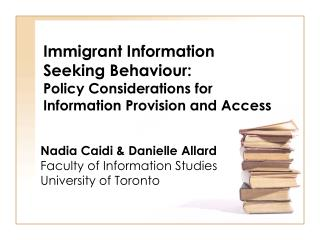 Immigrant Information  Seeking Behaviour: Policy Considerations for Information Provision and Access