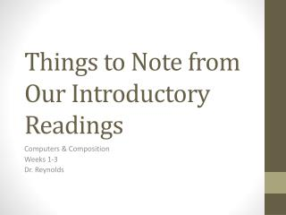 Things to Note from Our Introductory Readings