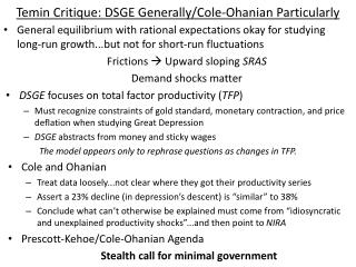 Temin Critique: DSGE Generally/Cole- Ohanian  Particularly