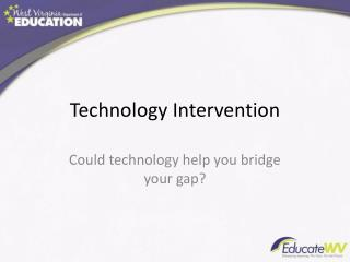 Technology Intervention