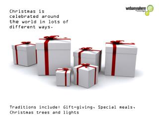 Christmas  is celebrated around  the  world in lots of different ways.