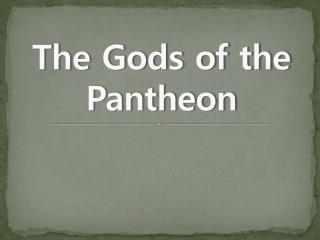 The Gods of the Pantheon