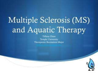 Multiple Sclerosis (MS) and Aquatic Therapy