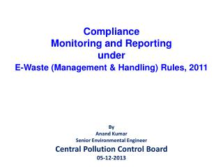 Compliance  Monitoring and Reporting under E-Waste (Management & Handling) Rules,  2011
