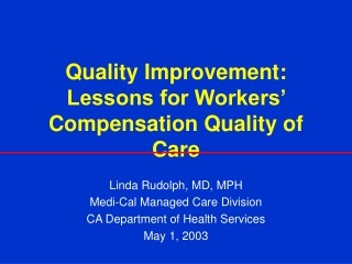 Measuring and Improving the Quality of Workers  Compensation Medical Care   Lessons from the  Workers  Compensation Heal