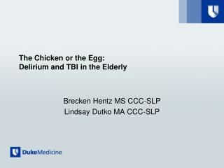 The Chicken or the Egg:  Delirium and TBI in the Elderly
