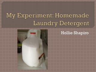 My Experiment: Homemade Laundry Detergent