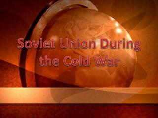 Soviet Union During the Cold War