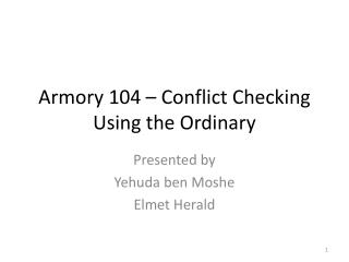 Armory 104 – Conflict Checking Using the Ordinary