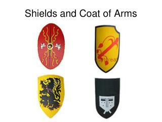 Shields and Coat of Arms