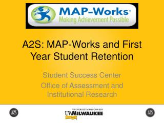 A2S: MAP-Works and First Year Student Retention