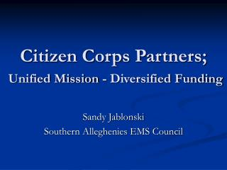 Citizen Corps Partners;  Unified Mission - Diversified Funding