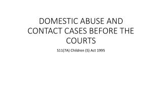 DOMESTIC ABUSE AND CONTACT CASES BEFORE THE COURTS