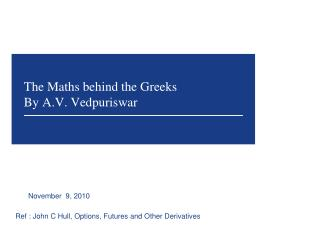 The  Maths  behind the Greeks By A.V. Vedpuriswar