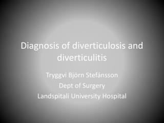 Diagnosis of diverticulosis and diverticulitis