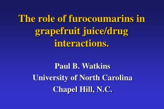 The role of furocoumarins in grapefruit juice/drug interactions.