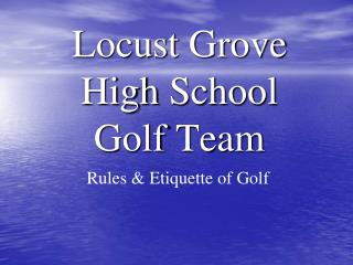 Locust Grove High  School Golf Team