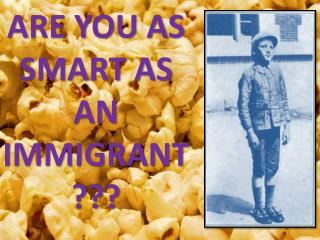 ARE YOU AS SMART AS AN IMMIGRANT???