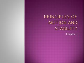 Principles of Motion and  STability
