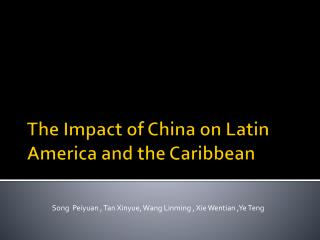 The Impact of China on  Latin America  and the Caribbean